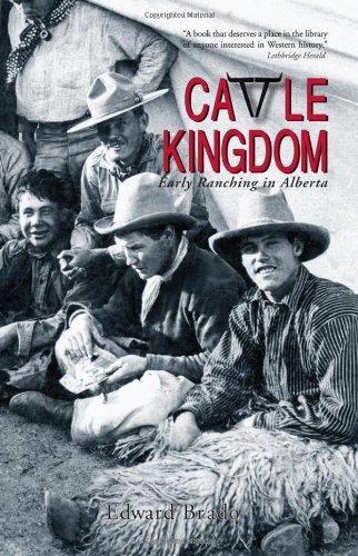 Read Online Cattle Kingdom: Early Ranching in Alberta PDF