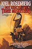 Not Exactly the Three Musketeers, Joel C. Rosenberg, 0312857829