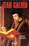 Jean Calvin. Vies parallèles par Crouzet