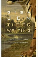 Tiger Writing: Art, Culture, and the Interdependent Self by Gish Jen (Feb 25 2013) Hardcover