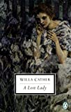 A Lost Lady, Cather, Willa and Dickstein, Morris, 0141181311
