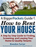 img - for A BiggerPockets Guide: How to Rent Your House book / textbook / text book