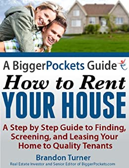 A BiggerPockets Guide: How to Rent Your House by [Turner, Brandon]