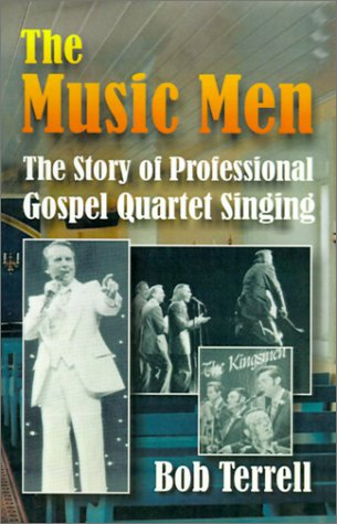 Read Online The Music Men: The Story of Professional Gospel Music Singing pdf