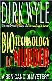 Biotechnology Is Murder, Dirk Wyle, 1568250452