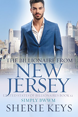 The Billionaire From New Jersey (United States Of Billionaires Book 13)