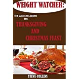 Weight Watcher:: New Skinny 2015 Recipes for a Perfect Thanksgiving and Christmas Feast for a Simple Start (Weight Watcher, Thanksgiving recipes, Point plus program) by Steve Collins (2015-11-24)