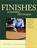 Finishes and Finishing Techniques, Taunton Press Incorporated Staff and Fine Woodworking Magazine Editors, 1561583022