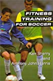 Fitness Training for Soccer, Ken Sherry and Anthony John Harrison, 1591640350