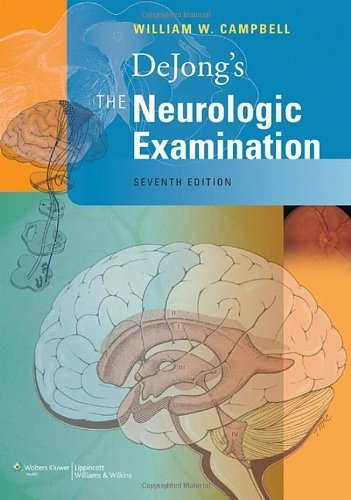 DeJong's The Neurologic Examination Seventh Edition by Campbell MD, William W. (2012) Hardcover