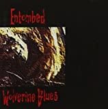 Wolverine Blues by Entombed (2009-08-03)