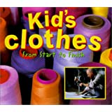 Kid's Clothes: From Start to Finish (Made in the USA)
