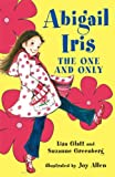 Front cover for the book Abigail Iris: The One and Only by Lisa Glatt