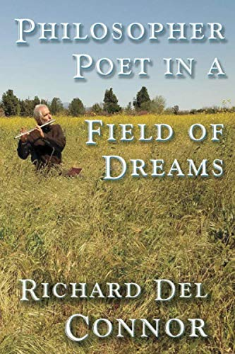 Philosopher Poet in a Field of Dreams: 2018 Poetry Memoir of Kung Fu Cowboy  Studying Immanuel Kant and Jordan Peterson