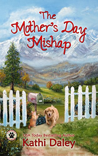 The Mother's Day Mishap: A Cozy Mystery (A Tess and Tilly Cozy Mystery Book 3) (Christmas Food Order Mail)