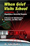img - for When Grief Visits School: Organizing a Successful Response book / textbook / text book