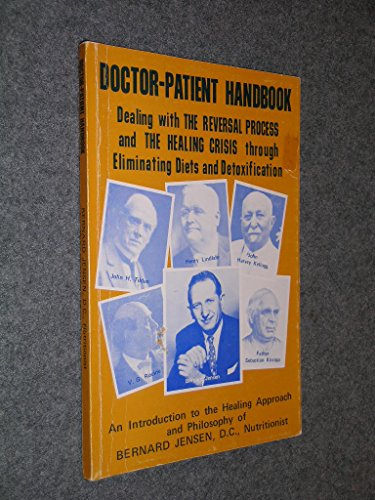 Doctor-Patient Handbook (Dealing with the Reversal Process and the Healing Crisis Through Eliminating Diets and Detoxification)