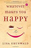 img - for Whatever Makes You Happy: A Novel book / textbook / text book