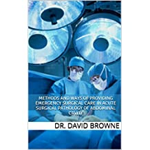 Emergency surgery for diseases of the abdominal cavity and retroperitoneal space (Methods and ways of providing emergency surgical care in acute surgical ... cavity and retroperitoneal space Book 1)