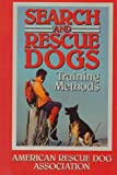 Search and Rescue Dogs, American Rescue Dog Association Staff, 0876057334
