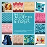 New Encyclopedia of Crochet Techniques