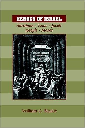 Book HEROES OF ISRAEL: Abraham, Isaac, Jacob, Joseph and Moses
