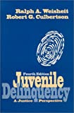 Juvenile Delinquency 4th Edition