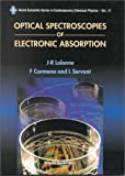 Optical Spectroscopies of Electronic ABS (World Scientific Series in Contemporary Chemical Physics)