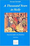 A Thousand Years in Sicily : From the Arabs to the Bourbons, Quatriglio, Giuseppe, 092125217X