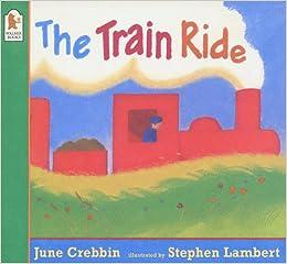 The Train Ride: Amazon.co.uk: Crebbin, June, Lambert, Stephen:  9780744547016: Books