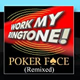 Work My Ringtone! Poker Face (Remixed)