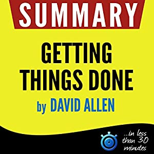 Summary: Getting Things Done Audiobook