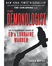"""The Demonologist: The Extraordinary Career of Ed and Lorraine Warren (The Paranormal Investigators Featured in the Film """"The Conjuring"""")"""