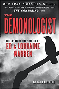 Book The Demonologist: The Extraordinary Career of Ed and Lorraine Warren (The Paranormal Investigators Featured in the Film