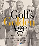 Golf s Golden Age: Bobby Jones and the Legendary Players of the 10, 20 s and 30 s