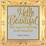 img - for Hello Beautiful: 365 Ways to Be Even More Beautiful book / textbook / text book