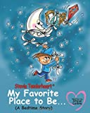 Stevie Tenderheart My Favorite Place to Be... A Bedtime Story, Steve Laible, 098447840X