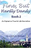 Fine, but Hardly Dandy Book 2, Cleon E. Spencer, 1594539391