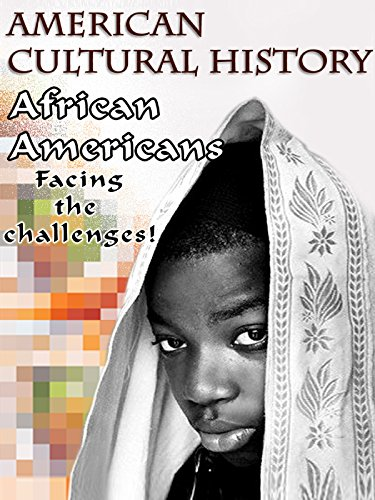 American Federal Collection - American Cultural History - African Americans - Facing the Challenges!
