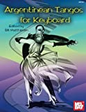 img - for Argentinean Tangos for Keyboard (Mel Bay Archive Editions) book / textbook / text book