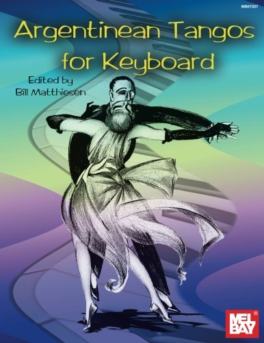 Argentinean Tangos For Keyboard (Mel Bay Archive Editions)