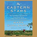 The Eastern Stars: How Baseball Changed the Dominican Town of San Pedro de Macoris Audiobook by Mark Kurlansky Narrated by Ed Sala