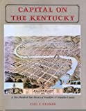 Capital on the Kentucky:  A Two Hundred Year History of Frankfort & Franklin County