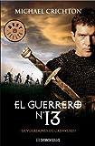 El Guerrero No. 13/ The 13th Warrior (Best Seller) (Spanish Edition)