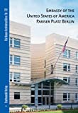 Embassy of the United States of America Pariser Platz Berlin, Dorries, Cornelia and Bolk, Florian, 386711062X