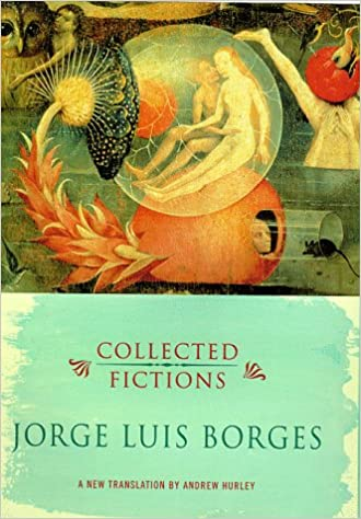 Collected Fictions: Jorge Luis Borges