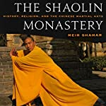The Shaolin Monastery: History, Religion, and the Chinese Martial Arts | Meir Shahar
