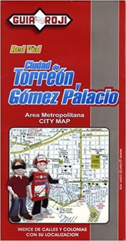 Torreon and Gomez Palacio City Map by Guia Roji: 9789706215444: Amazon.com: Books