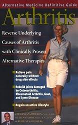 Arthritis : An Alternative Medicine Definitive Guide