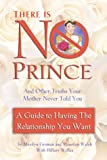 There Is No Prince and Other Truths Your Mother Never Told You, Marilyn Graman and Maureen Walsh, 0971854874